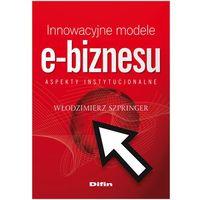 Innowacyjne Modele E-Biznesu (9788376417462)