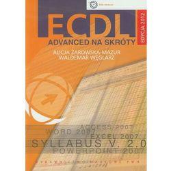 ECDL Advanced na skróty z płytą CD Edycja 2012 (Alicja Żarowska-Mazur, Waldemar Węglarz)
