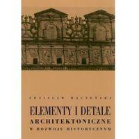 Elementy i detale architektoniczne w rozwoju historycznym (535 str.)