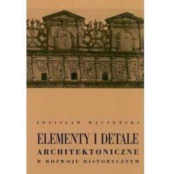 Elementy i detale architektoniczne w rozwoju historycznym, książka w oprawie twardej