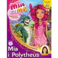 Mia i Ja. Magiczna księga. Część 3. Mia i Polytheus (24 str.)