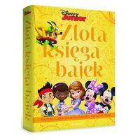 Disney Junior. Złota księga bajek. Najpopularniejsi bohaterowie Disney Junior, praca zbiorowa