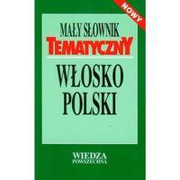 Mały Słownik Tematyczny Włosko-Polski, książka w oprawie miękkej