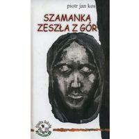 Szamanka Zeszła Z Gór, Kos, Piotr Jan