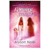 LŚNIĄCA PUŁAPKA Alyson Noel (9788324590131)