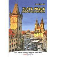 Złota Praga - miasto nie do opowiedzenia wyd. Press-Forum (260 str.)