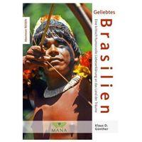 Geliebtes Brasilien - Eine kritisch-humorvolle Liebeserklärung an das Land der Träume