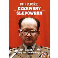 Czerwony Ślepowron. Biografia Wojciecha Jaruzelskiego - Dostawa 0 zł