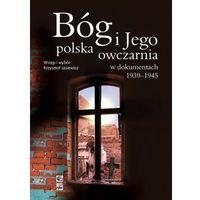 Bóg i Jego Polska Owczarnia w Dokumentach 1939-1945 (opr. twarda)