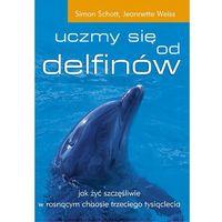 Uczmy się od delfinów - Simon Schott, Jeannette Weiss