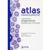 Atlas hematologiczny z elementami diagnostyki laboratoryjnej i hemostazy