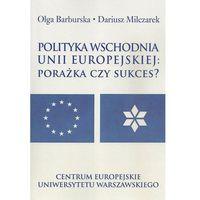 Polityka wschodnia Unii Europejskiej - Wysyłka od 3,99 - porównuj ceny z wysyłką