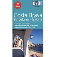 Costa Brava, Barceolna, Girona. Przewodnik Dumont Z Mapą (2013)