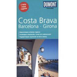Costa Brava, Barceolna, Girona. Przewodnik Dumont Z Mapą, rok wydania (2013)