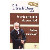 ROZWÓD CIERPIENIEM DLA WSZYSTKICH. OBLICZA SAMOTNOŚCI Ulrich Beer