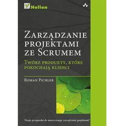 Zarządzanie projektami ze Scrum. Twórz produkty, które pokochają klienci (ISBN 9788324685264)
