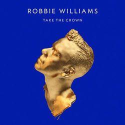 Robbie Williams - TAKE THE CROWN (DELUXE) - LTD (muzyczne DVD)