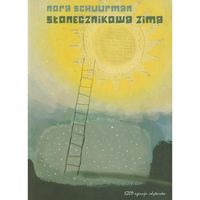 Nora Schuurman. Słonecznikowa zima. (138 str.)