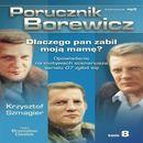 Porucznik Borewicz - Dlaczego pan zabił moją mamę? (Tom 8) - Krzysztof Szmagier (9788363596118)