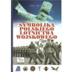 Symbolika Polskiego Lotnictwa Wojskowego (ISBN 9788311134850)