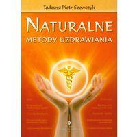 Naturalne metody uzdrawiania (204 str.)