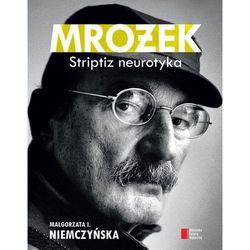 Mrożek Striptiz neurotyka (ilość stron 296)