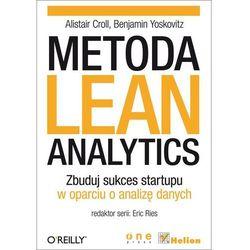 Metoda Lean Analytics. Zbuduj sukces startupu w oparciu o analizę danych (ilość stron 400)