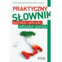 Praktyczny słownik polsko włoski włosko polski (2012)