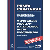 Współczesne problemy materialnego prawa podatkowego., Witold Modzelewski
