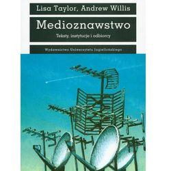 Medioznawstwo Teksty, instytucje i odbiorcy - Taylor Lisa, Willis Andrew (kategoria: Socjologia)