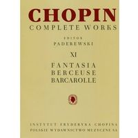 Chopin Complete Works XI. Fantazja berceuse barcarolle CW XI Chopin (52 str.)