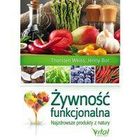 Żywność funkcjonalna - Dostawa 0 zł, Thorsten Weiss, Jenny Bor