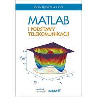 MATLAB I PODSTAWY TELEKOMUNIKACJI - Jacek Izydorczyk (9788328327016)