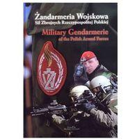 Żandarmeria Wojskowa Sił Zbrojnych RP - Praca zbiorowa - Zaufało nam kilkaset tysięcy klientów, wybierz p