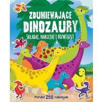 Zdumiewające dinozaury Składaj naklejaj i rozwiązuj - Praca zbiorowa (16 str.)