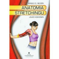 Anatomia stretchingu (Nelson Arnold G., Kokkonen Jouk)