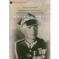 Generał Brygady Ludwik Mieczysław Boruta-Spiechowicz (1894-1985) - wysyłamy w 24h (2010)