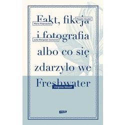 Fakt, fikcja i fotografia albo co się zdarzyło we Freshwater - Virginia Woolf (ilość stron 70)