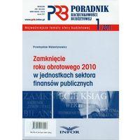 Zamknięcie roku obrotowego 2010 w jednostkach sektora finansów publicznych (2011)