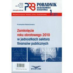 Zamknięcie roku obrotowego 2010 w jednostkach sektora finansów publicznych, rok wydania (2011)