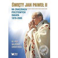 Święty Jan Paweł II na znaczkach pocztowych świata 1978-2005 (2017)