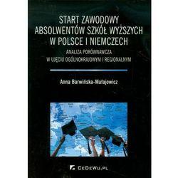 Start zawodowy absolwentów szkół wyższych w Polsce i Niemczech, książka z kategorii Biznes, ekonomia