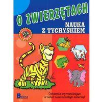 Nauka i zabawa. O zwierzętach. Nauka z tygryskiem., praca zbiorowa