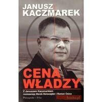 Janusz Kaczmarek. Cena władzy, książka z kategorii Reportaż