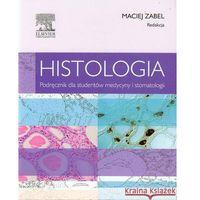 Histologia Podręcznik dla studentów medycyny i stomatologii, wyd. I,M. Zabel