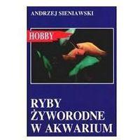 RYBY ŻYWORODNE W AKWARIUM Andrzej Sieniawski, Egros
