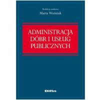 Administracja dóbr i usług publicznych (208 str.)