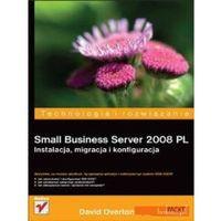Small Business Server 2008 PL. Instalacja, migracja i konfiguracja (9788324628537)
