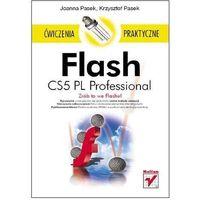 Flash CS5 PL Professional. Ćwiczenia praktyczne - Joanna Pasek, Krzysztof Pasek