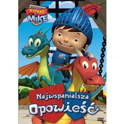 Rycerz Mike. Najwspanialsza opowieść. DVD z kategorii Filmy animowane